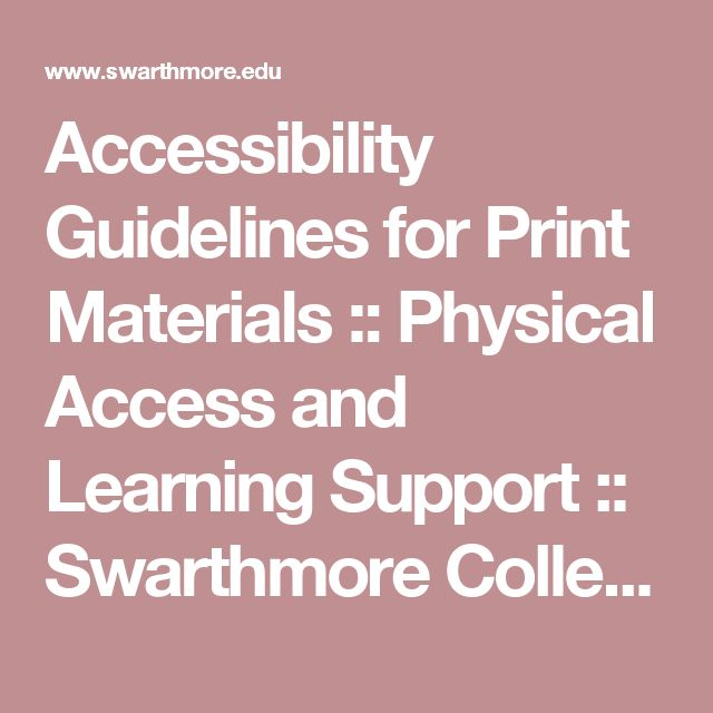 Accessibility Guidelines for Print Materials :: Physical Access and Learning Support :: Swarthmore College