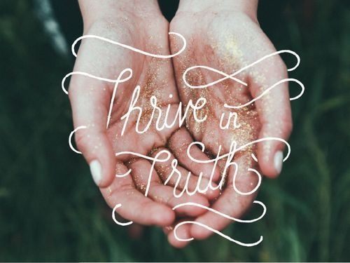 Thrive in truth #sparkles