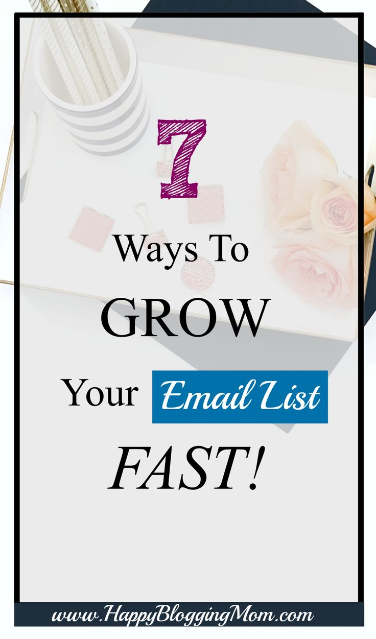 7 Ways to Grow Your Email list FAST