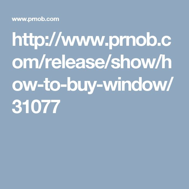 http://www.prnob.com/release/show/how-to-buy-window/31077