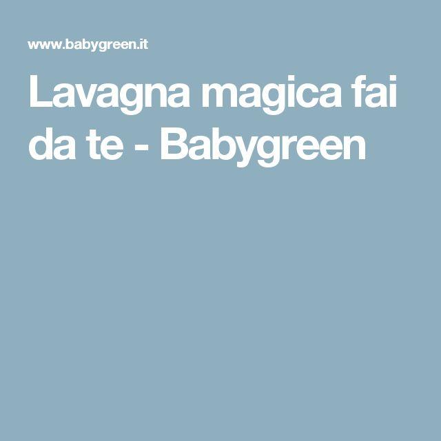 Lavagna magica fai da te - Babygreen