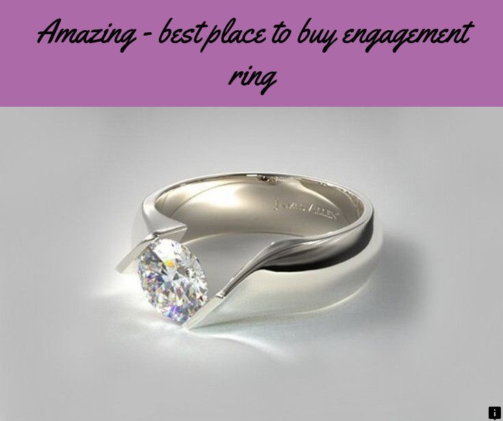Find Out About Best Place To Buy Engagement Ring Just Click On