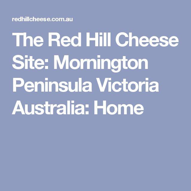 The Red Hill Cheese Site: Mornington Peninsula Victoria Australia: Home