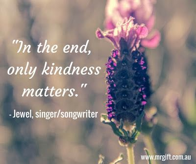 """In the end, only kindness matters.""  Jewel, singer/singwriter #quotes #jewel #kindness"