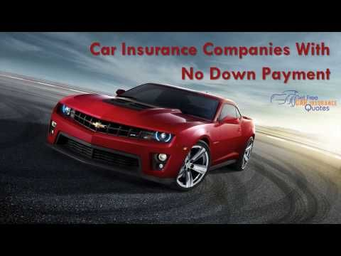 Zero Down Payment Car Insurance Or No DownPayment Auto Possible Get Free Expert