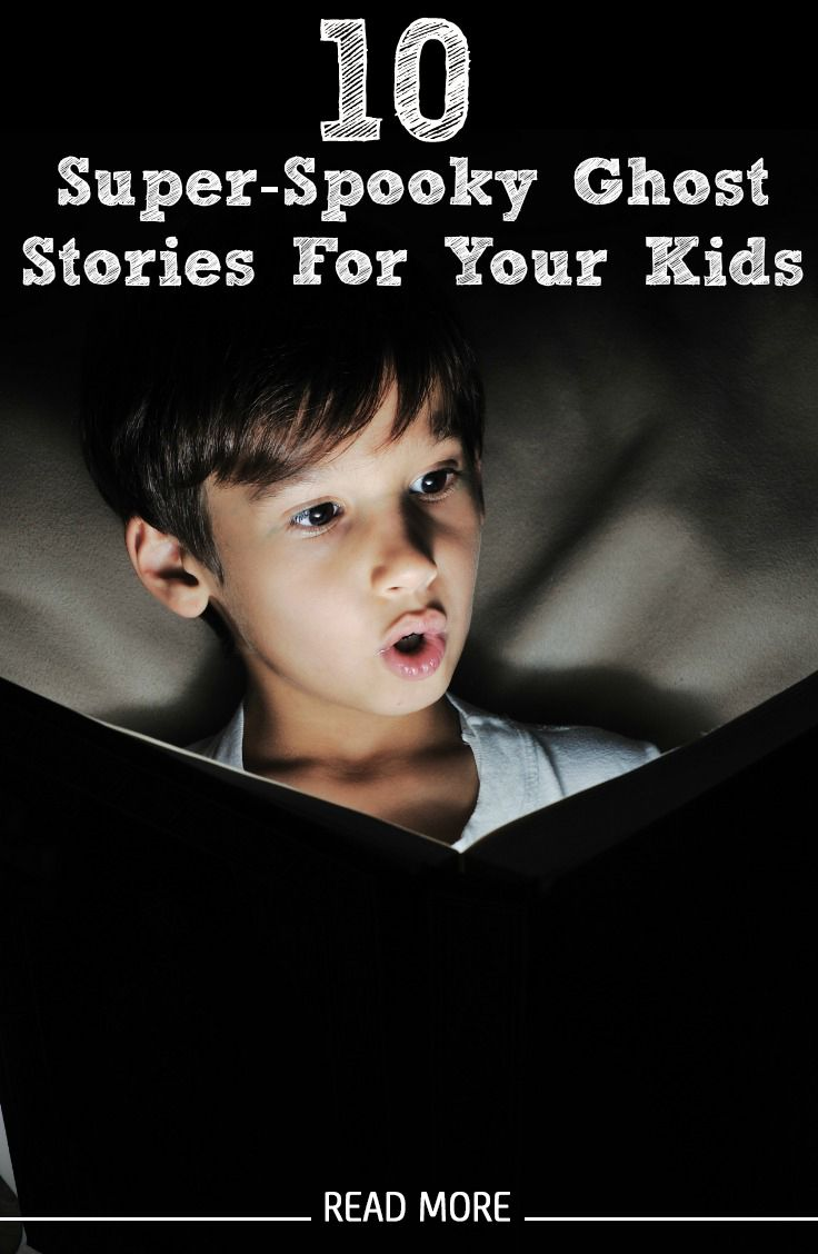 10 Super-Spooky Ghost Stories For Your Kids