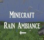 As you know there are lots of the natural phenomena in the nature. One of these ones is rain and it is simulated in the cool application Minecraft Rain Ambiance V1.1.