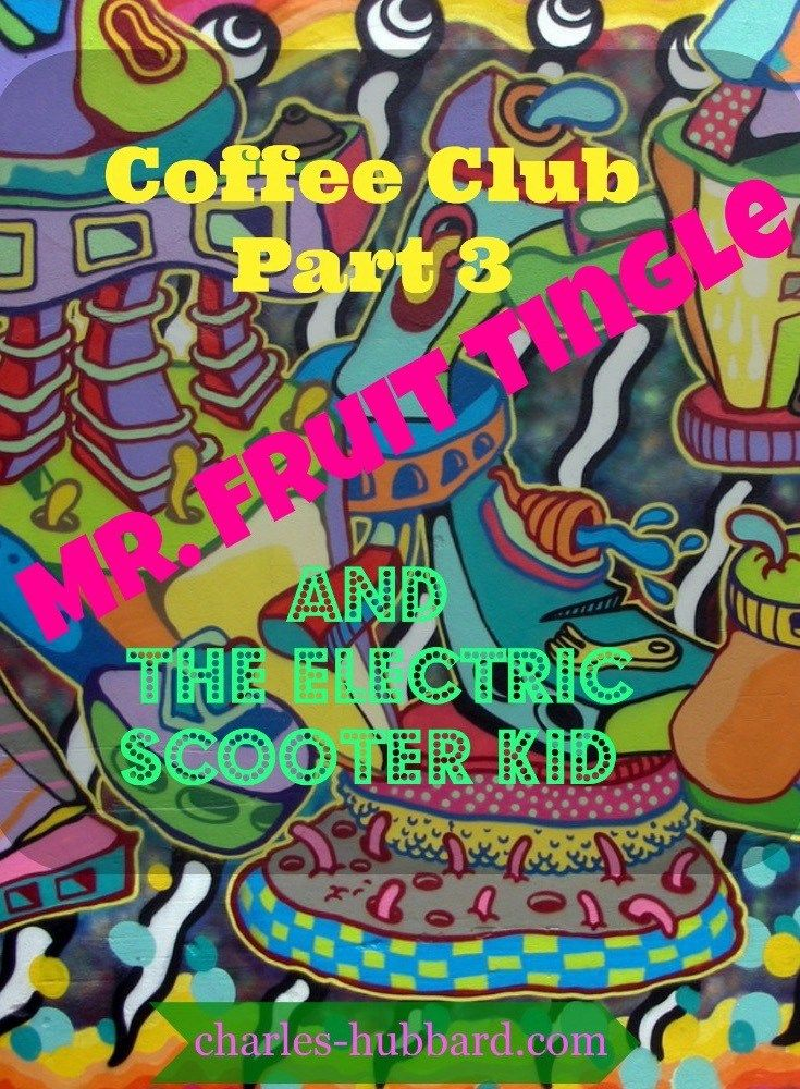 Coffee Club Part Three: Mr. Fruit Tingle and The Electric Scooter Kid