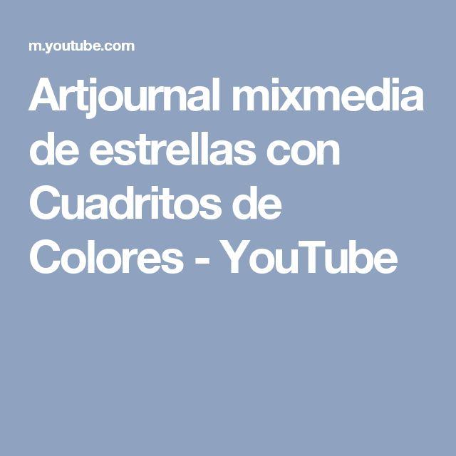 Artjournal mixmedia de estrellas con Cuadritos de Colores - YouTube