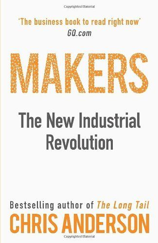 Makers: The New Industrial Revolution by Chris Anderson, http://www.amazon.co.uk/dp/1847940676/ref=cm_sw_r_pi_dp_6RVPrb19XQWSQ