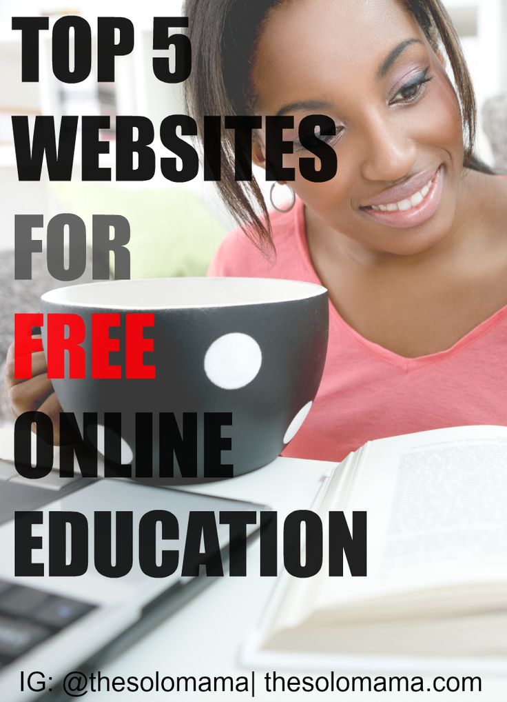 Top 5 Websites for Free Online Education| http://thesolomama.com/free-online-education/ Keywords: education, online learning, free courses, school