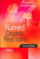 Named organic reactions / Thomas Laue and Andreas Plagens. 2nd ed. 2005