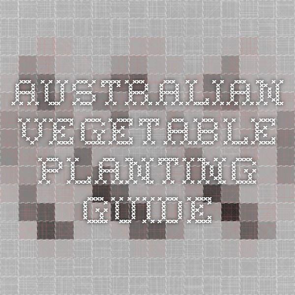 AUSTRALIAN VEGETABLE PLANTING GUIDE