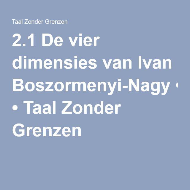 2.1 De vier dimensies van Ivan Boszormenyi-Nagy • Taal Zonder Grenzen