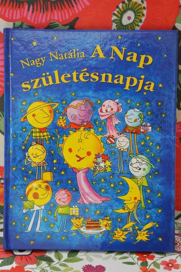 Kedvenc könyv a könyvespolcról: A Nap születésnapja. Rímes mese, ami a felnőttek arcára is mosolyt csal | Életszépítők