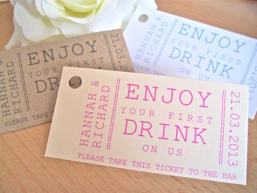 Personalised drink ticket / token wedding favour. Like this as an alternative to a cash bar. First one is on us and u buy the rest.