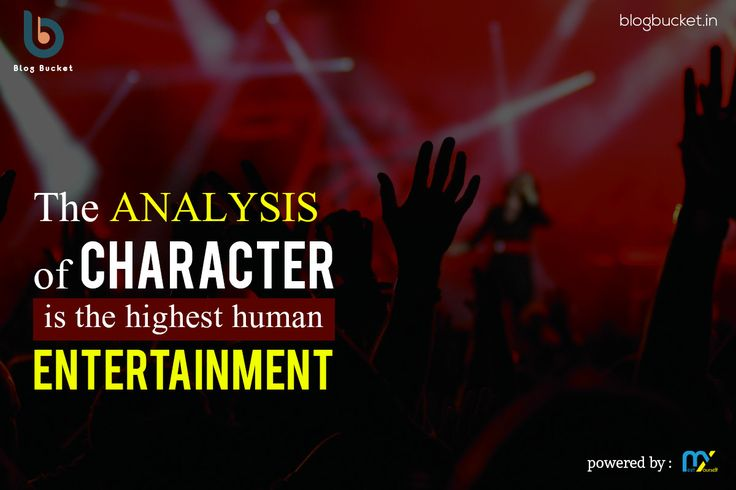 The analysis of character is the highest human entertainment. Read #Entertainment Blog on #BlogBucket http://blogbucket.in/entertainment/