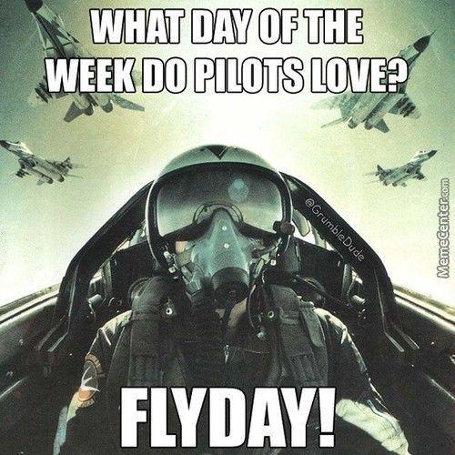 Thank goodness it's Flyday! #aviationhumor #pilotlife #flying…