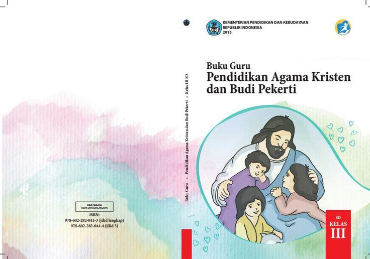 Download Gratis Buku Guru Pendidikan Agama Kristen dan Budi Pekerti Kelas 3 SD Kurikulum 2013 Format PDF