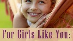 For Girls Like You: 70 Days of Encouraging Devotions for Your Tween Girl