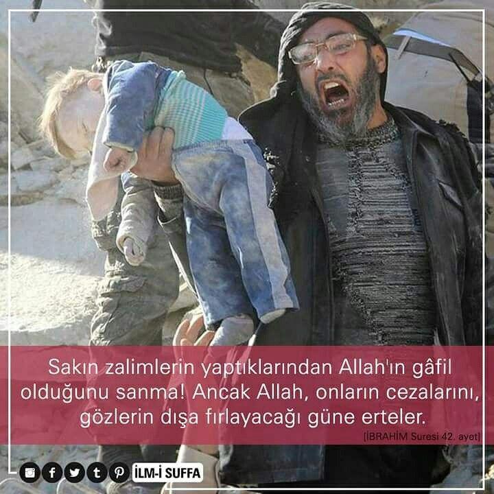 Sakın zalimlerin yaptıklarından Allah'ın gâfil olduğunu sanma! Ancak Allah, onların cezalarını, gözlerin dışa fırlayacağı güne erteler.  [İBRAHİM/42 ayeti]  #zalim #zulüm #şüphesiz #Allah #hesap #mahşer #günü #azap #gözler #ceza #gün #suriye #halep #ilmisuffa