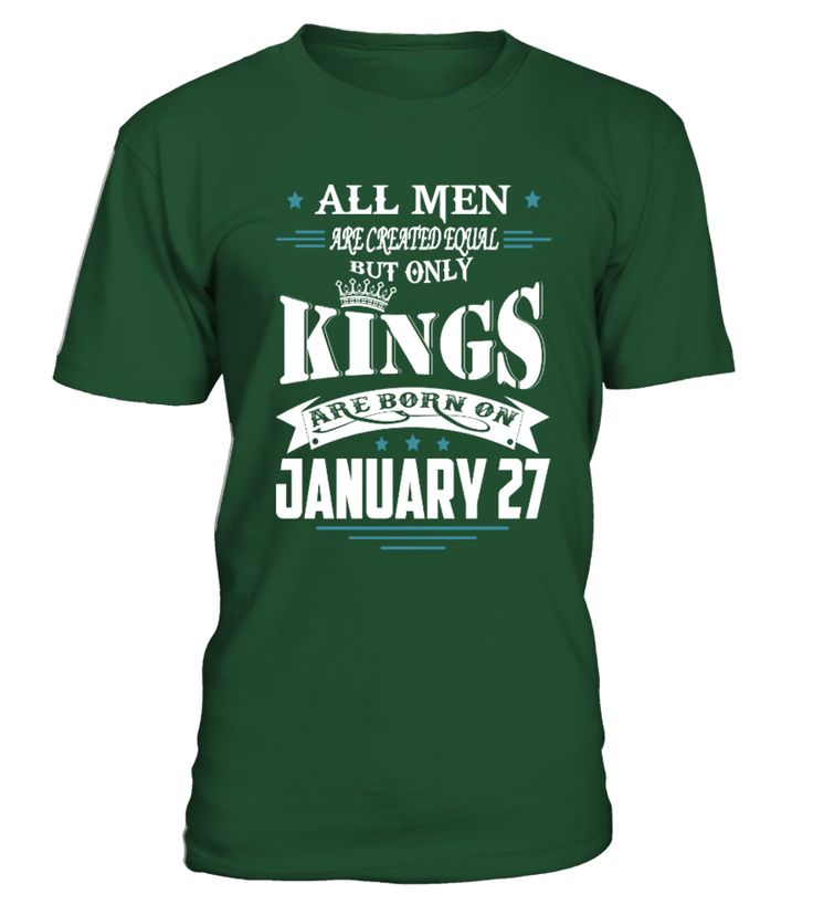 Kings are born on January 27  #gift #idea #shirt #image #family #myson #mentee #father #mother #grandfather