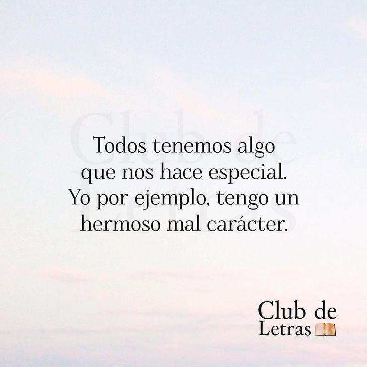 """1,640 Me gusta, 12 comentarios - Club de Letras (@club_deletras) en Instagram: """"Mi hermoso mal carácter.  #Clubdeletras #Frases #Reflexión #Lectura #Consejos #Vida #Realidad"""""""