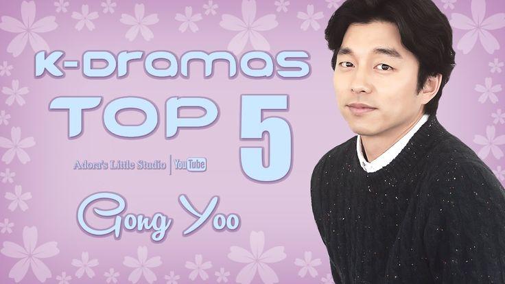 TOP 5 Gong Yoo K-Dramas - My Top 5 Korean Dramas with Gong Yu / 공유