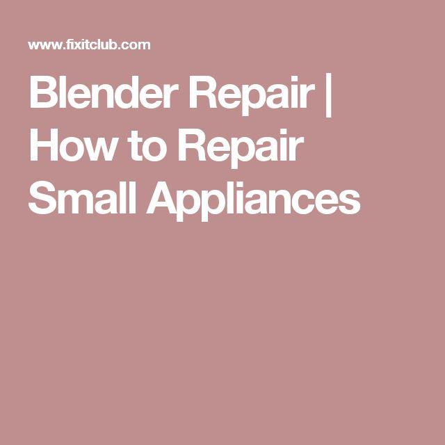 Blender Repair | How to Repair Small Appliances