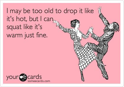 LOL!!: Squats Funny, Dance Floors, Dance Moves, Age, So True, Getting Older, So Funny, True Stories, Can'T Stop Laughing