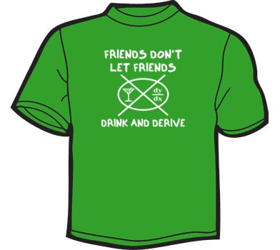 NoiseBot.com Funny T-Shirts - Friends Don't Let Friends Drink And Derive T-Shirt, Hoodie, or Tote Bag