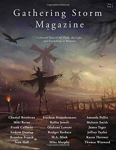 Gathering Storm Magazine, Year 1, Issue 5: Collected Tale... https://www.amazon.com/dp/069296584X/ref=cm_sw_r_pi_dp_U_x_357SAb5WJBXA3