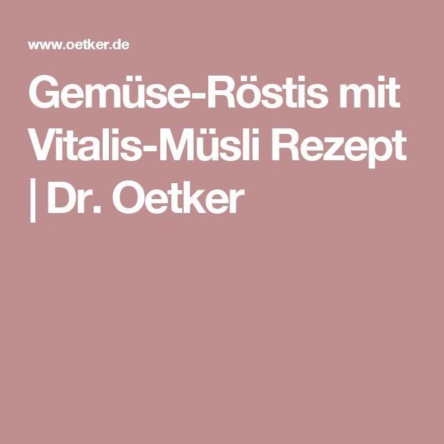 Gemüse-Röstis mit Vitalis-Müsli Rezept | Dr. Oetker