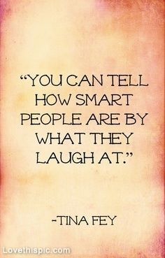 Tina Fey Quote funny quote people smart laugh tina fey