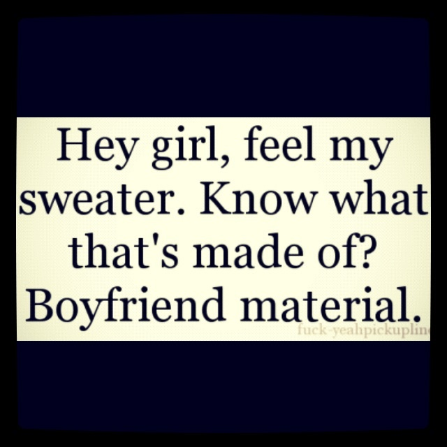 Funny pick up lines.