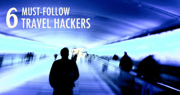 6 Must-Follow Travel Hackers