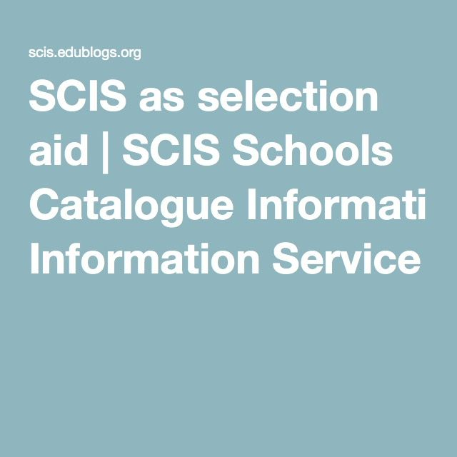 SCIS as selection aid | SCIS Schools Catalogue Information Service