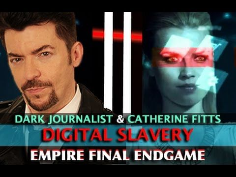 CATHERINE AUSTIN FITTS - EMPIRE ENDGAME: DIGITAL SLAVE POPULATION! DARK ...