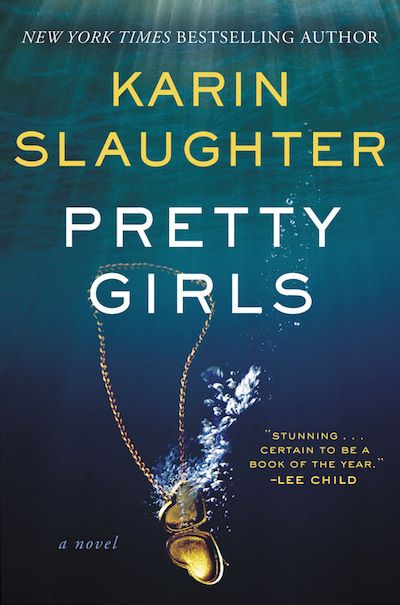 Karin Slaughter Takes On Family And Other Gruesome Things In 'Pretty Girls,' reviewed on Kalireads.com.