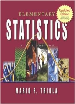 Elementary Statistics: Updates For The Latest Technology 9Th Updated Edition By Mario F. Triola