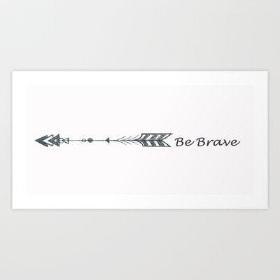 Be Brave Arrow Sketch by Skye Ravy Art Print by Skye Ravy - $37.44