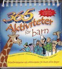 365 aktiviteter f�r barn : bibelber�ttelser och aktiviteter f�r �rets alla dagar