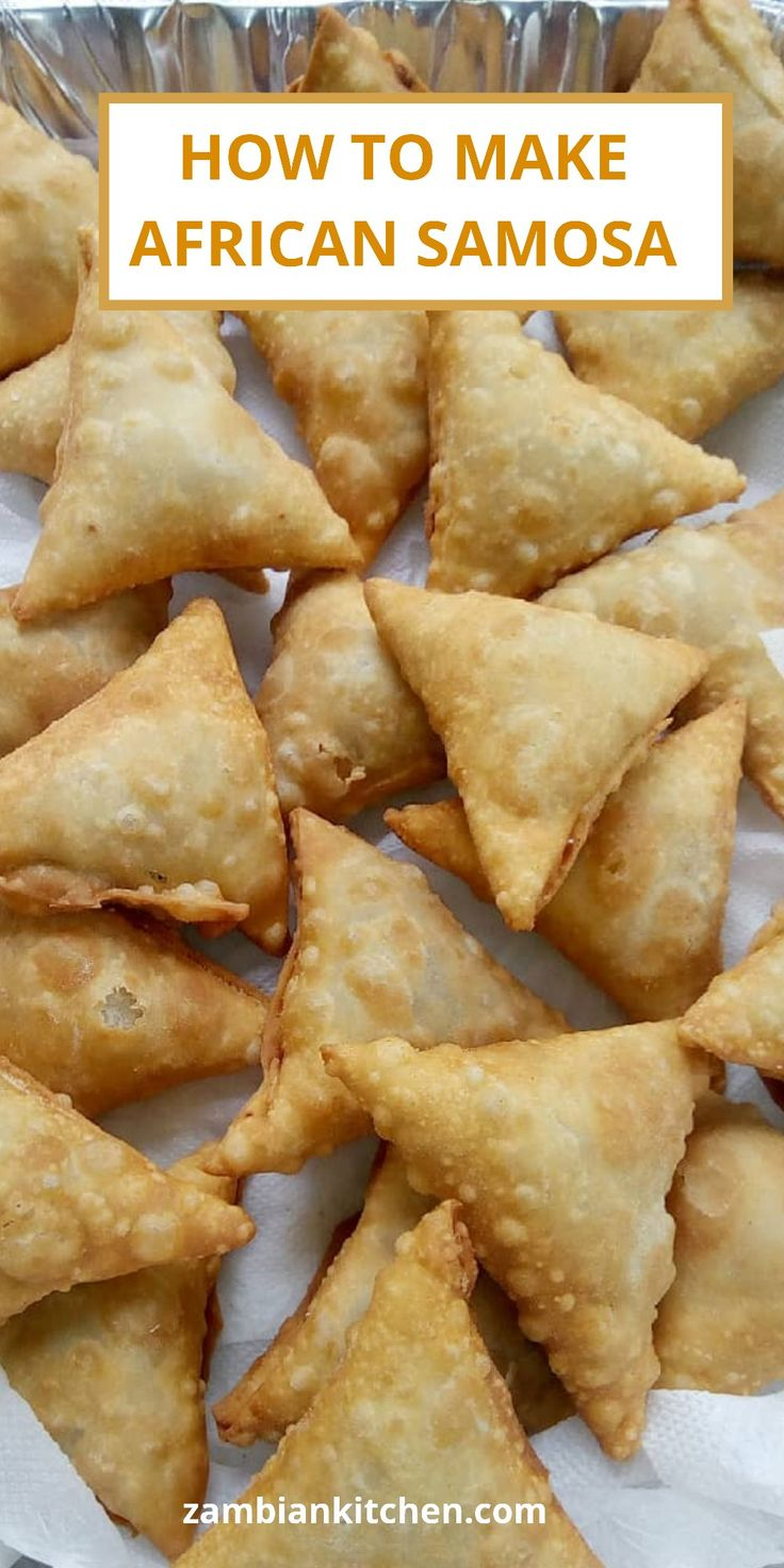How to Make Samoosa- Simple Recipe - Zambian Kitchen ...