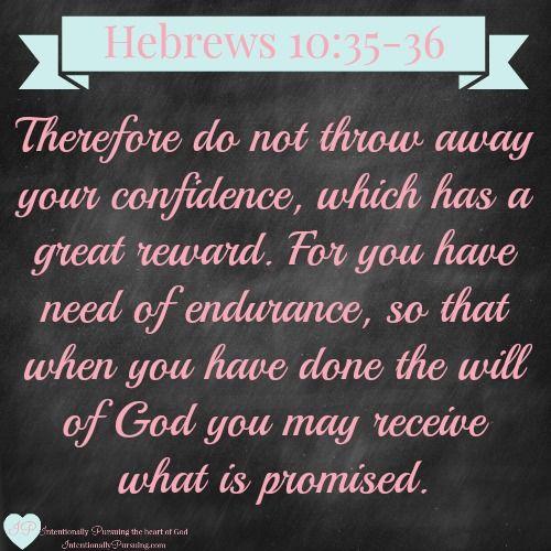 Hebrews 10:35-36 - Holy Confidence - IntentionallyPursuing.com