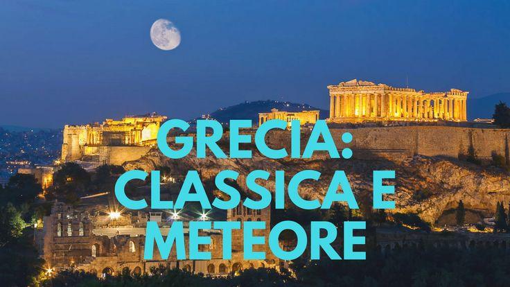 Grecia: Classica e Meteora