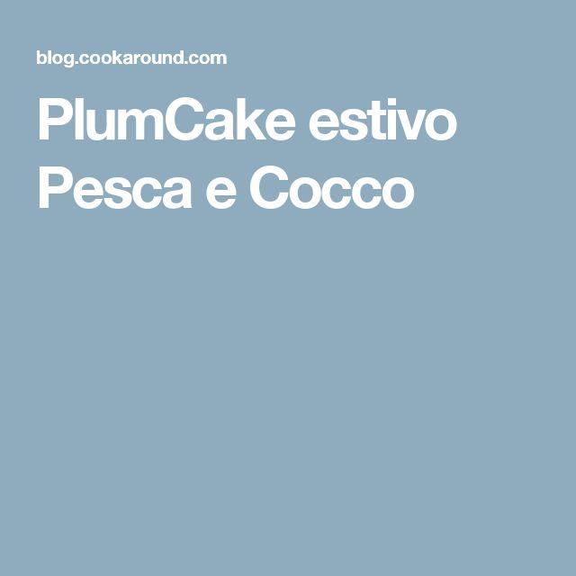 PlumCake estivo Pesca e Cocco