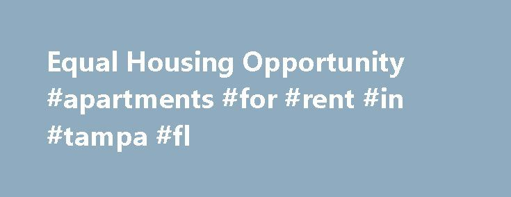 "Equal Housing Opportunity #apartments #for #rent #in #tampa #fl http://apartment.remmont.com/equal-housing-opportunity-apartments-for-rent-in-tampa-fl/  #housing for rent # Equal Housing Opportunity The Rent.com Policy Property owners and managers are subject to the federal Fair Housing Act, which prohibits ""any preference, limitation, or discrimination because of race, color, religion, sex, handicap, familial status, or national origin, or intention to make such preference, limitation or…"