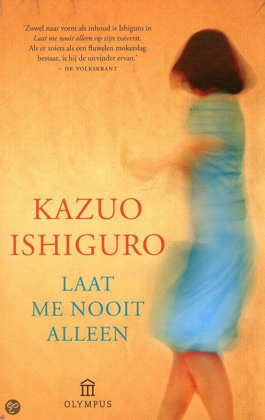 Kazuo Ishiguro - Laat me nooit alleen (ook verfilmd)