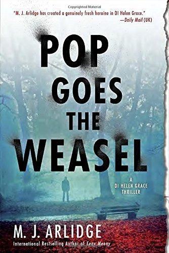 Pop Goes the Weasel: A Detective Helen Grace Thriller (A Helen Grace Thriller)