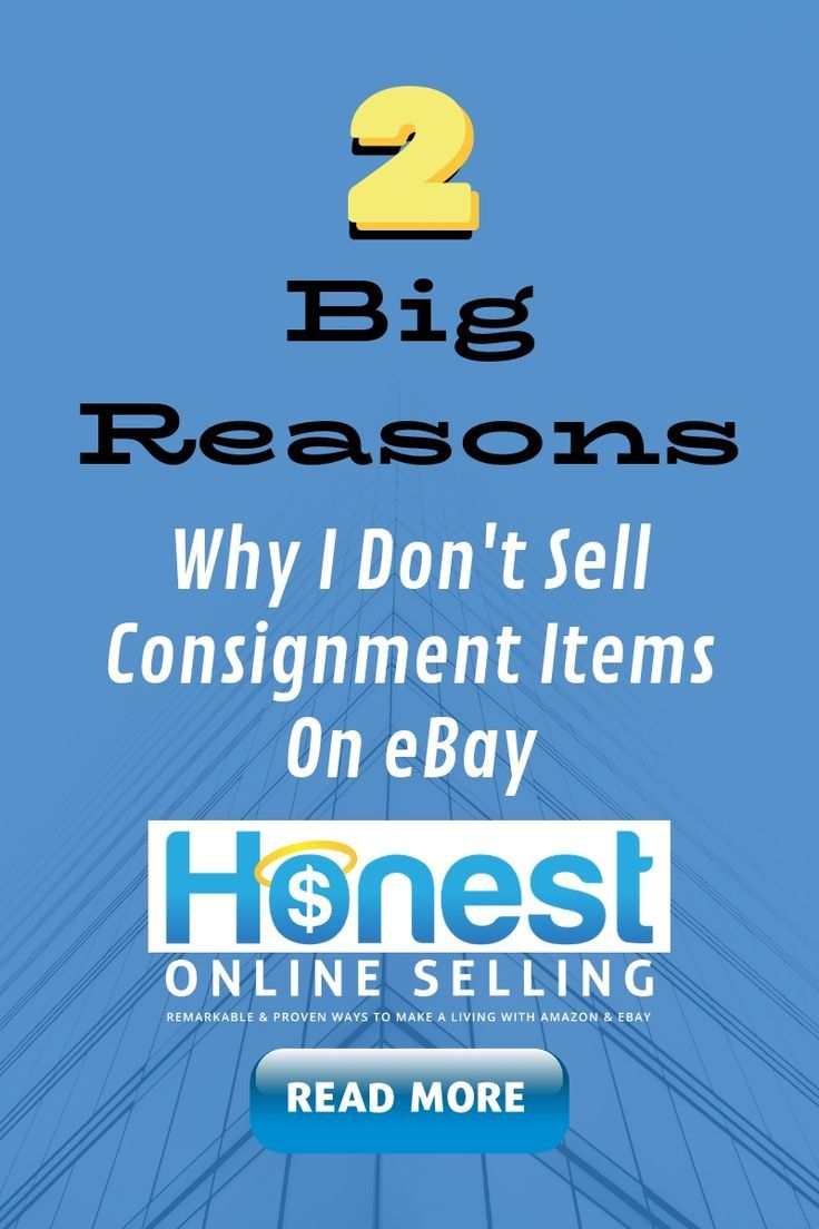 Why I Avoid Selling On Consignment Ebay Selling Tips Make Money On Amazon Ebay Business